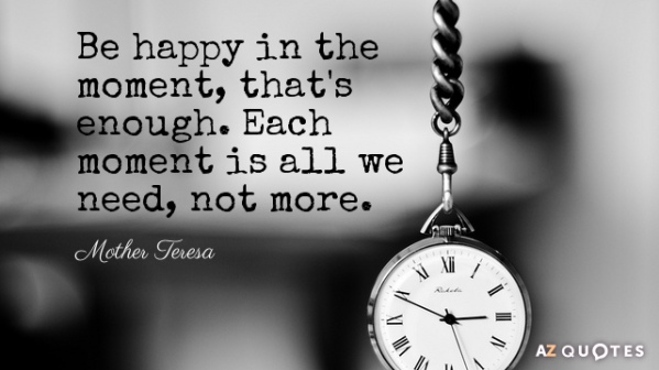 Quotation-Mother-Teresa-Be-happy-in-the-moment-that-s-enough-Each-moment-48-6-0645